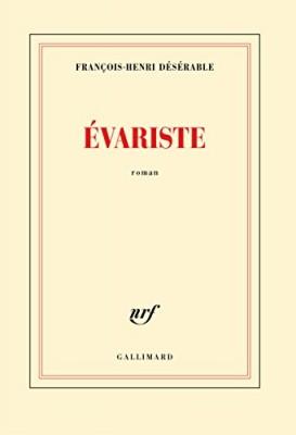vignette de 'Évariste (François-Henri Désérable)'