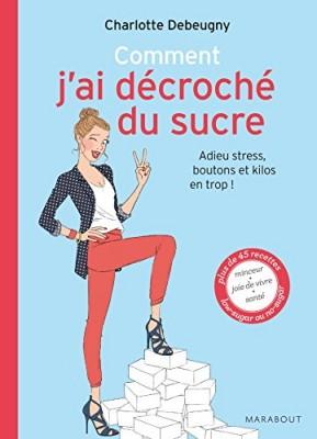 vignette de 'Comment j'ai décroché du sucre (Charlotte Debeugny)'