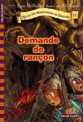 """Afficher """"Ecole des massacreurs de dragons (L') n° 15 Demande de rançon"""""""