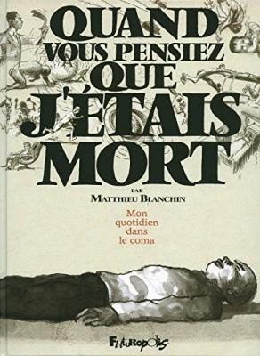 vignette de 'Mon quotidien dans le coma (Matthieu Blanchin)'