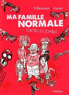 vignette de 'Ma famille normale n° 1<br /> Ma famille normale contre les zombies (Vincent Villeminot)'
