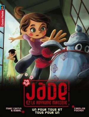 """Afficher """"Jade & le royaume magique n° 6 Un pour tous et tous pour un"""""""