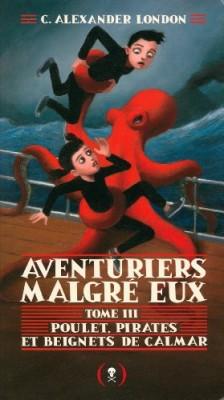 """Afficher """"Aventuriers malgré eux n° 3 Poulets, pirates et beignets de calmar"""""""