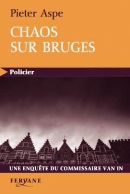 """Afficher """"Une enquête du commissaire Van In Chaos sur Bruges"""""""