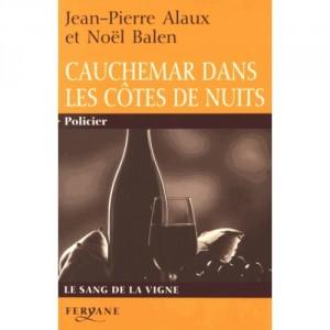 """Afficher """"Le sang de la vigneCauchemar dans les Côtes de Nuits"""""""