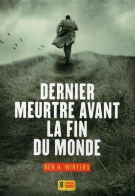 """Afficher """"Dernier meurtre avant la fin du monde"""""""