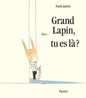 vignette de 'Grand Lapin, tu es là ? (Jadoul, Émile)'