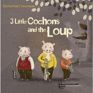 """Afficher """"3 little cochons and the loup"""""""