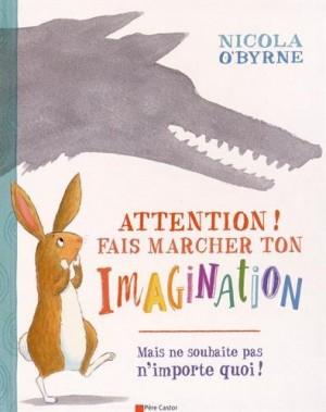 vignette de 'Attention ! Fais marcher ton imagination (Nicola O'Byrne)'