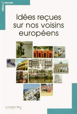 """Afficher """"Idées reçues sur nos voisins européens"""""""