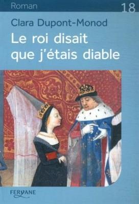 vignette de 'Le roi disait que j'étais diable (Dupont-Monod, Clara)'