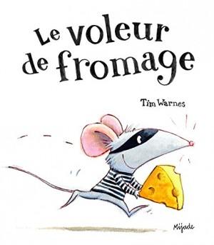 """Afficher """"Le voleur de fromage"""""""