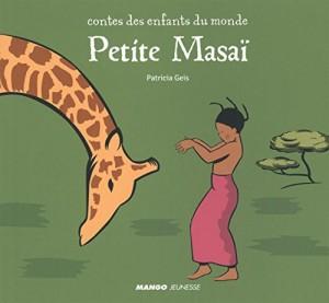 vignette de 'Contes des enfants du monde<br /> Petite Masaï (Patricia Geis)'
