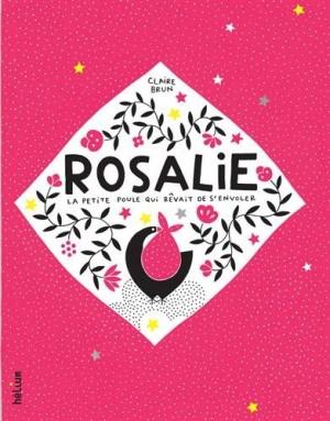 """Afficher """"Rosalie, la petite poule qui rêvait de s'envoler"""""""