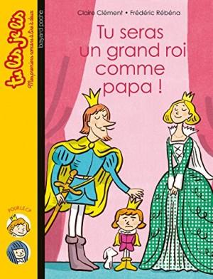 "Afficher ""Tu seras un grand roi comme papa !"""