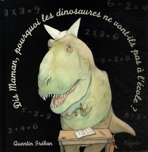 """Afficher """"Dis maman... pourquoi les dinosaures ne vont-ils pas à l'école ?"""""""