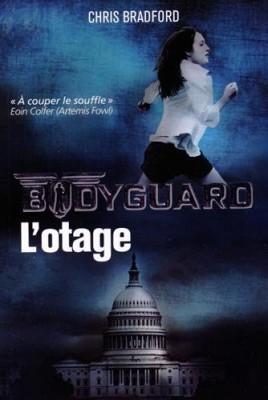 vignette de 'Bodyguard n° 1<br /> L'otage (Chris Bradford)'