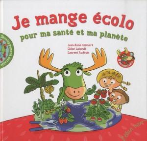 """Afficher """"Je mange écolo pour ma santé et ma planète"""""""