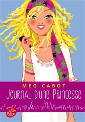 """Afficher """"Journal d'une princesse n° 6 Une Princesse rebelle et romantique"""""""