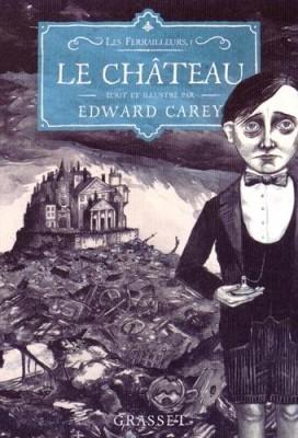 vignette de 'Les Ferrailleurs n° 1<br /> Le Château (Edward Carey)'