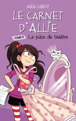 """Afficher """"Carnet d'Allie n° 4 Pièce de théâtre (La)"""""""