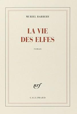 vignette de 'La vie des elfes (Barbery, Muriel)'
