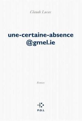 "Afficher ""Une-certaine-absence@gmel.ie"""