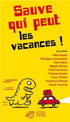 vignette de 'Sauve qui peut les vacances ! (Gaia Guasti, Philippe Lechermeier, Yann Mens... [et al.])'
