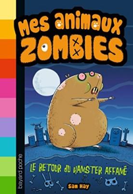 """Afficher """"Mes animaux zombies Le retour du hamster affamé"""""""