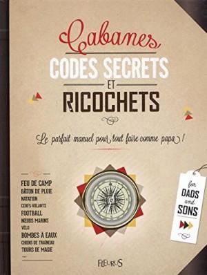"""Afficher """"Cabanes, codes secrets et ricochets"""""""