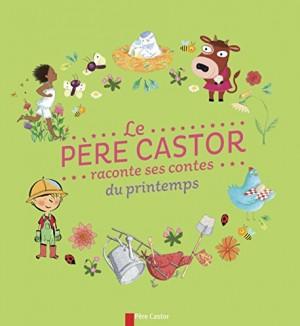 """Afficher """"Père Castor raconte ses contes du printemps (Le)"""""""