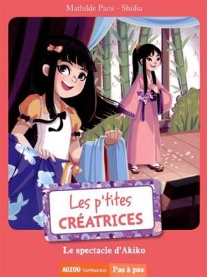 """Afficher """"P'tites créatrices (Les) Spectacle d'Akiko (Le)"""""""