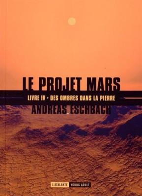 """Afficher """"Le projet Mars n° 4 Des ombres dans la pierre"""""""