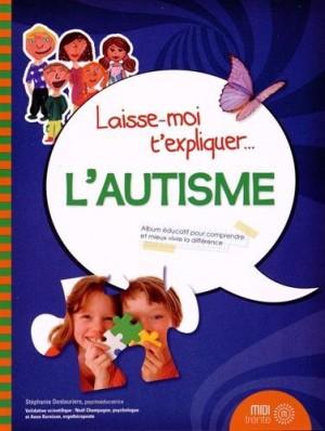 vignette de 'Laisse-moi t'expliquer... L'autisme (Stéphanie Deslauriers)'