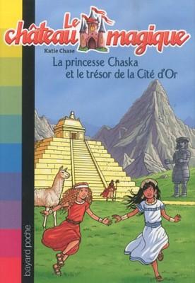"""Afficher """"Le château magique n° 12 La princesse Chaska et le trésor de la Cité d'Or"""""""