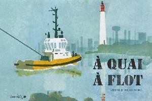 """Afficher """"A quai, à flot"""""""