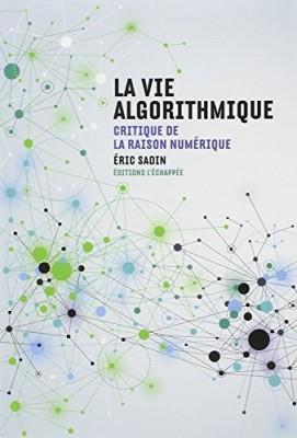 vignette de 'La vie algorithmique (Éric Sadin)'