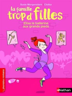 """Afficher """"Famille trop d'filles (La) Elisa, la ballerine aux grands pieds"""""""
