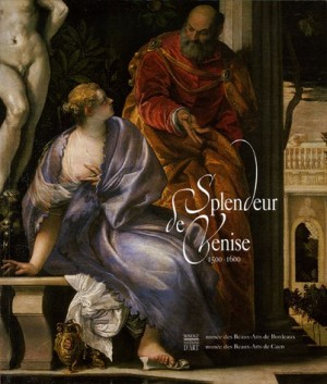 """Afficher """"Splendeur de Venise 1500-1600"""""""