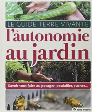 """Afficher """"Le guide Terre vivante de l'autonomie au jardin"""""""