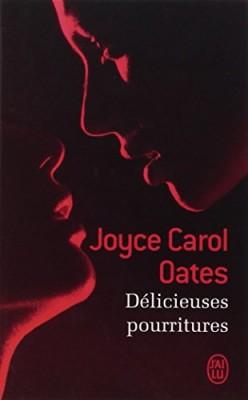 vignette de 'Délicieuses pourritures (Joyce Carol Oates)'