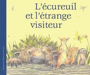"""Afficher """"L'Ecureuil et l'étrange visiteur"""""""