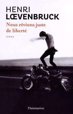 vignette de 'Nous rêvions juste de liberté (Henri Loevenbruck)'