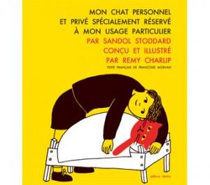 vignette de 'Mon chat personnel et privé spécialement réservé à mon usage particulier (Sandol Stoddard)'
