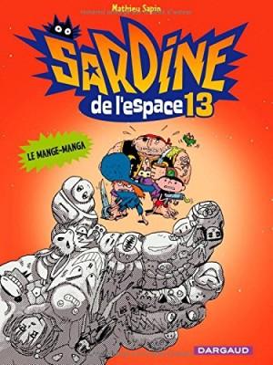 "Afficher ""Sardine de l'espace (Dargaud) n° 13 Le Mange-Manga"""