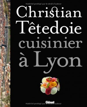 "Afficher ""Christian Têtedoie, cuisinier à Lyon"""