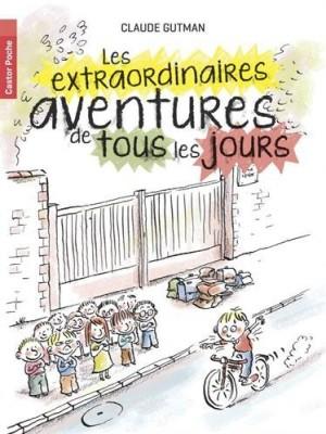 """Afficher """"Les extraordinaires aventures de tous les jours"""""""