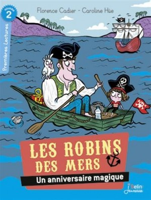 """Afficher """"Les Robins des mers Un anniversaire magique"""""""