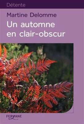 """Afficher """"Un automne en clair-obscur"""""""