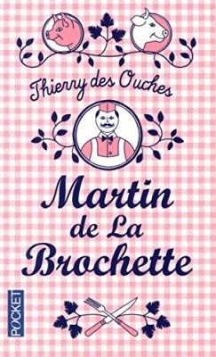 vignette de 'Martin de La Brochette (Thierry Des Ouches)'
